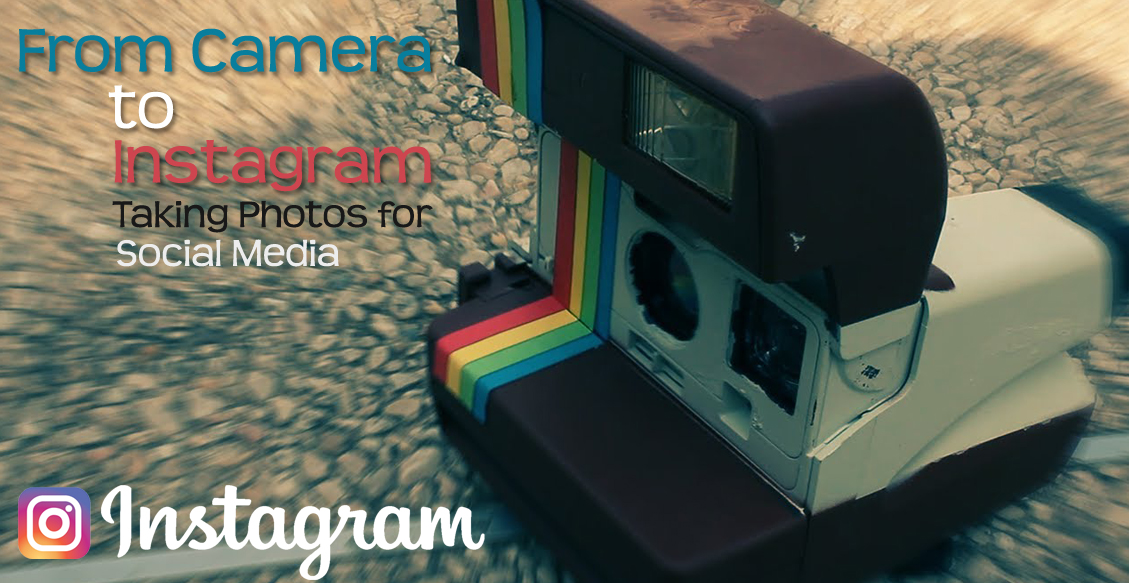 From Camera to Instagram