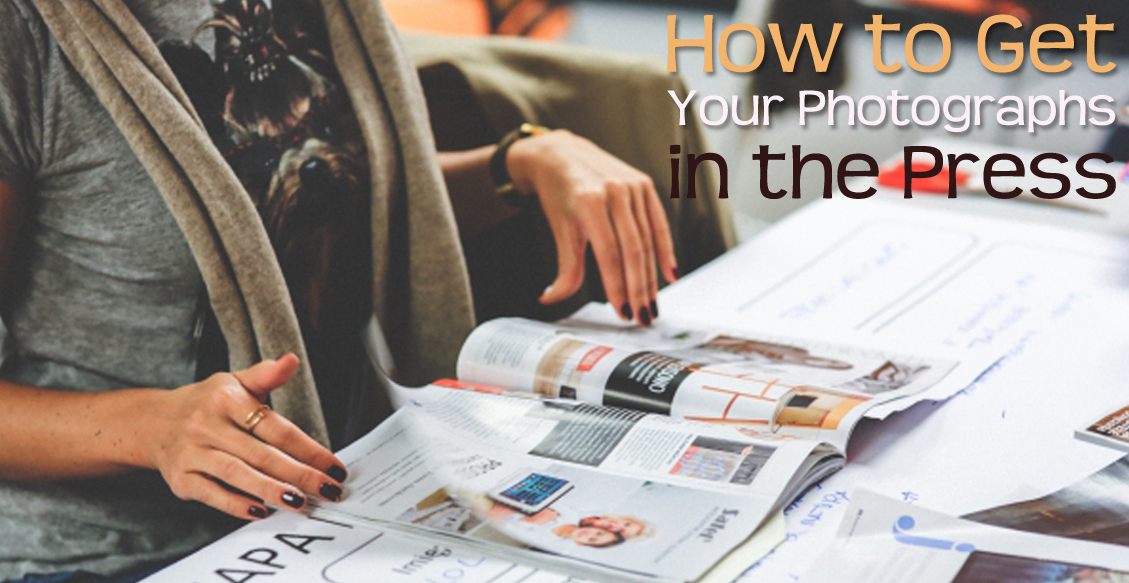 How to Get Your Photographs in the Press